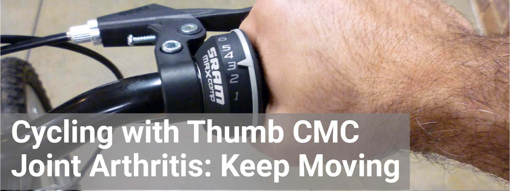Cycling with Thumb CMC Joint Arthritis: Keep Moving Forward!